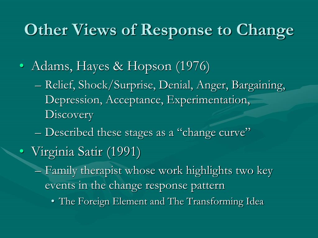 Other Views of Response to Change