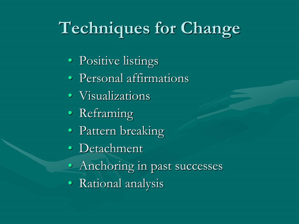 Techniques for Change