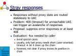stray responses