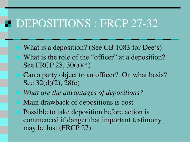 DEPOSITIONS : FRCP 27-32