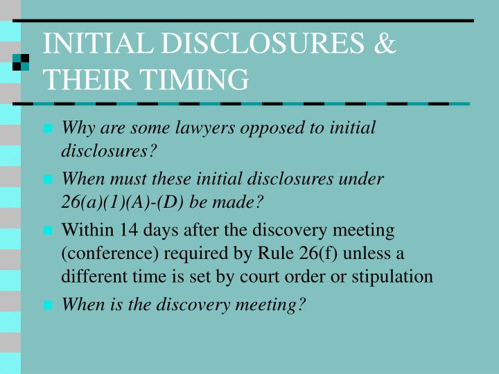 INITIAL DISCLOSURES & THEIR TIMING