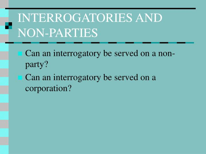 INTERROGATORIES AND NON-PARTIES