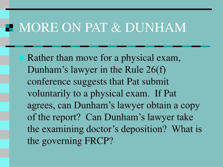 MORE ON PAT & DUNHAM