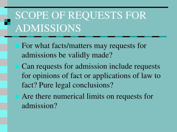 SCOPE OF REQUESTS FOR ADMISSIONS