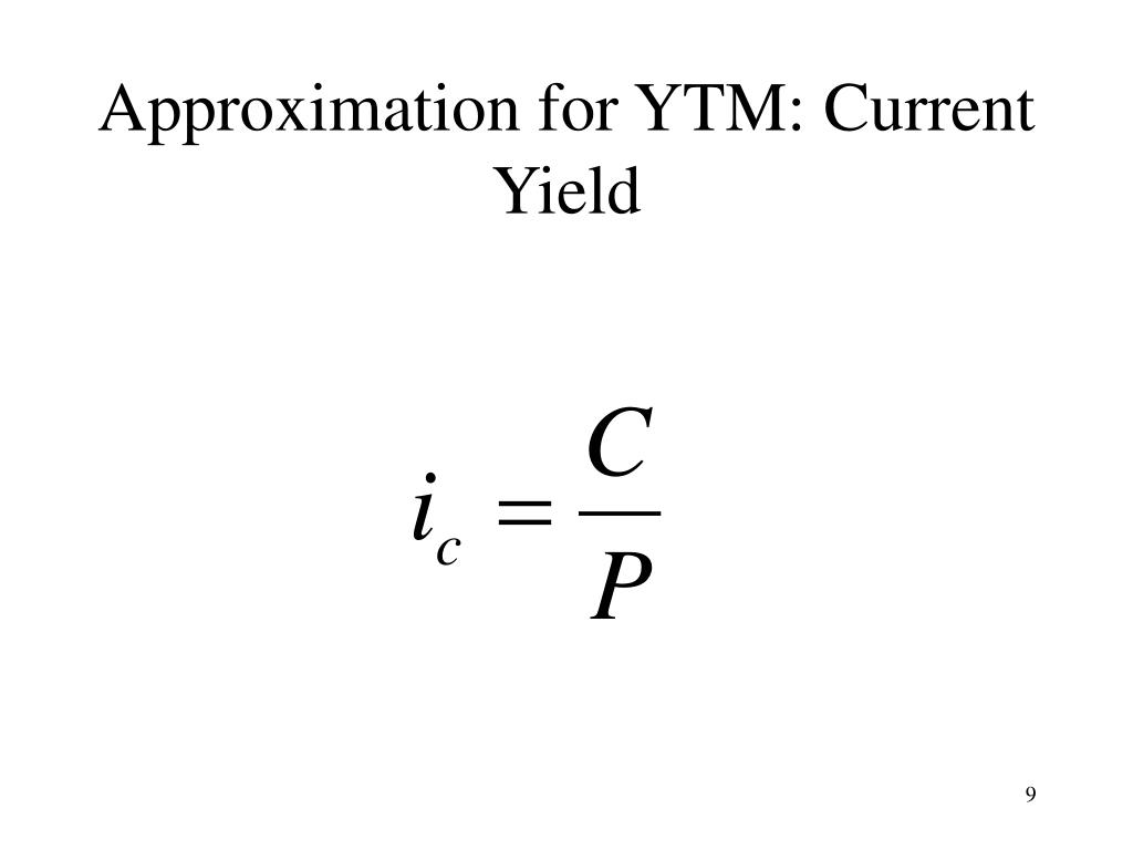 Approximation for YTM: Current Yield