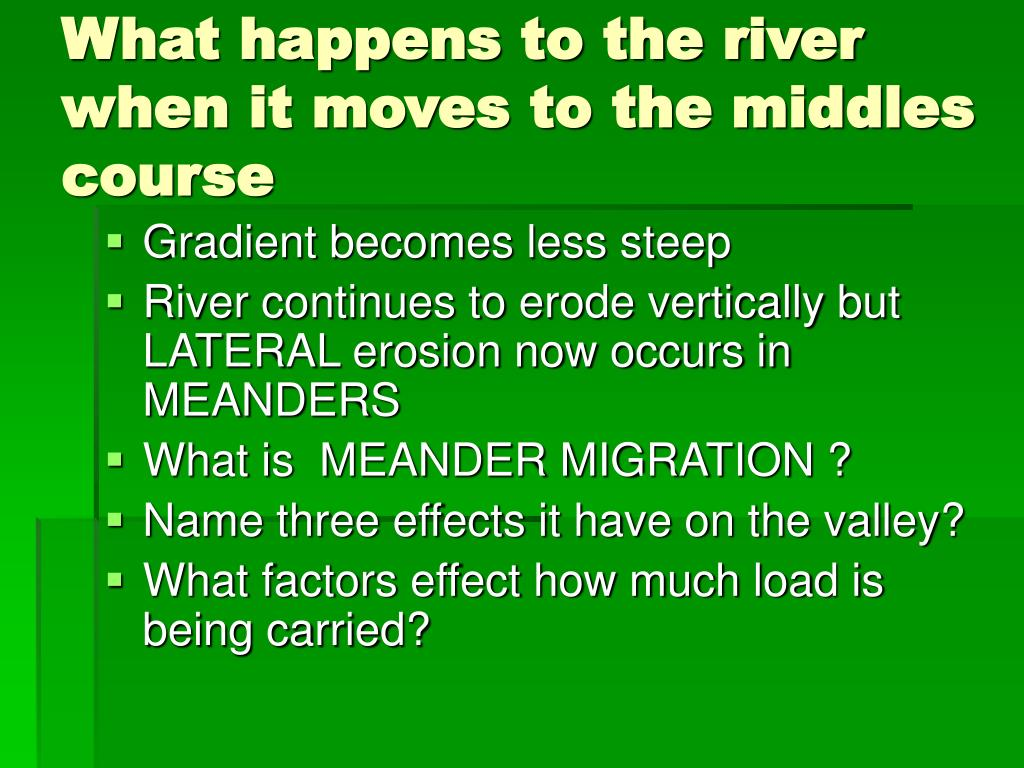 What happens to the river when it moves to the middles course