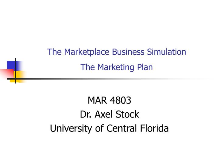 The marketplace business simulation the marketing plan