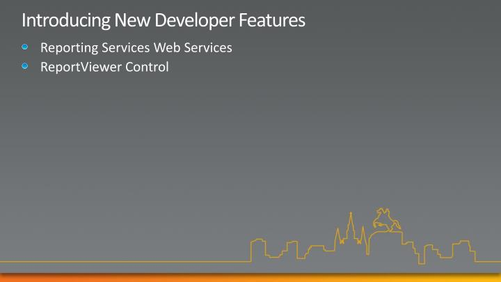 Introducing New Developer Features