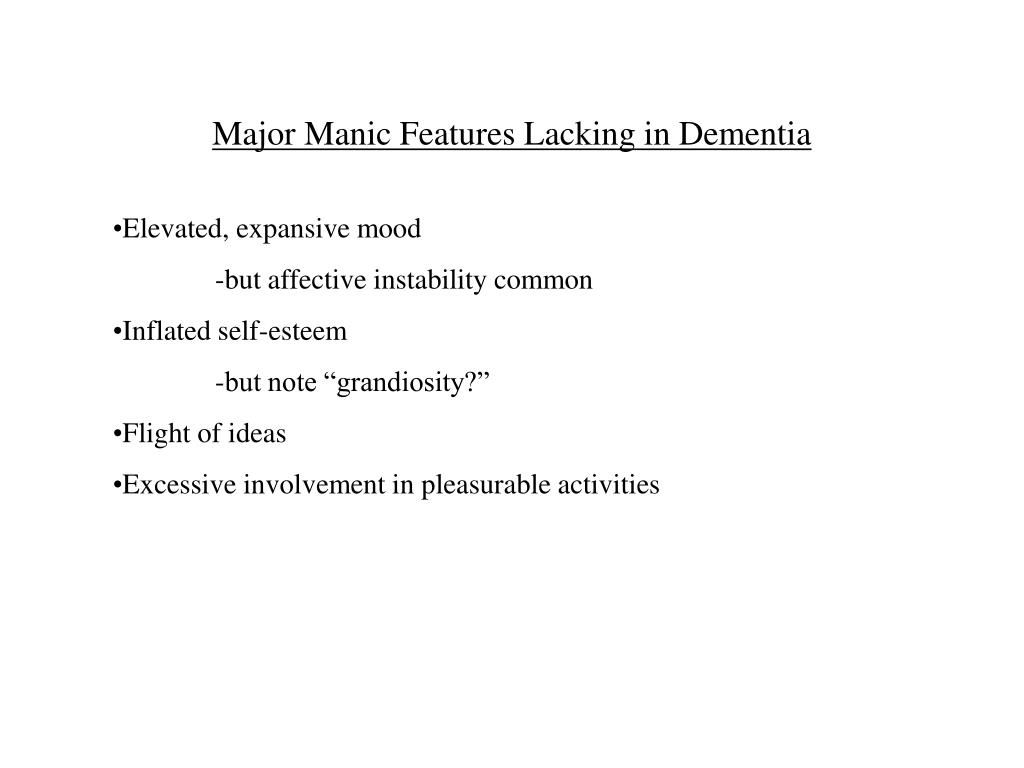 Major Manic Features Lacking in Dementia