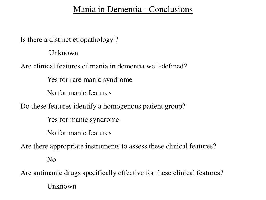 Mania in Dementia - Conclusions