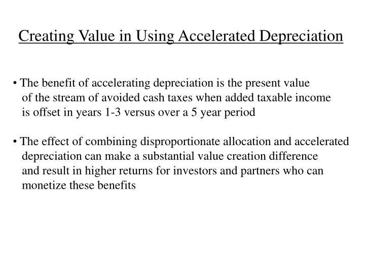 Creating Value in Using Accelerated Depreciation