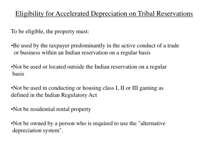 Eligibility for Accelerated Depreciation on Tribal Reservations