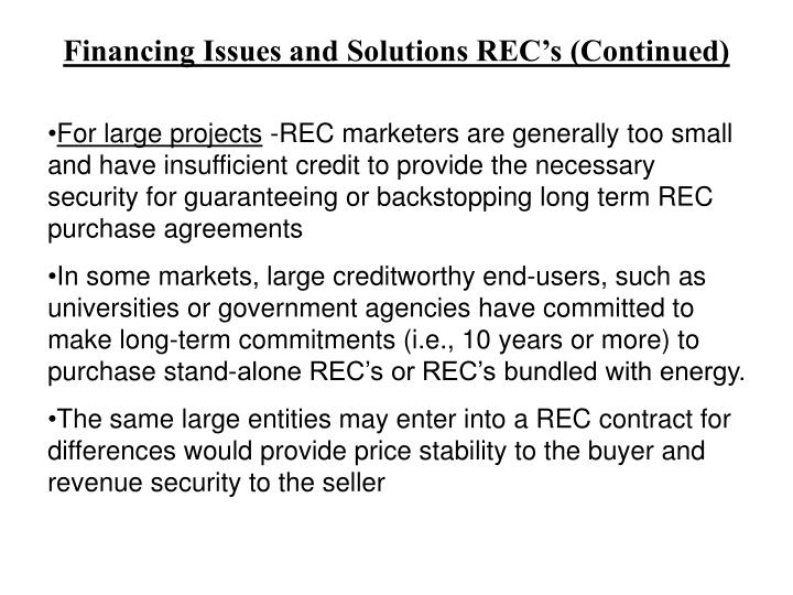 Financing Issues and Solutions REC's (Continued)