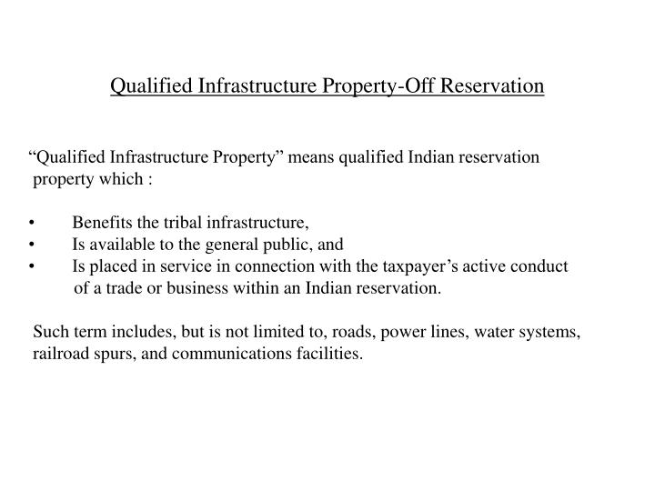 Qualified Infrastructure Property-Off Reservation