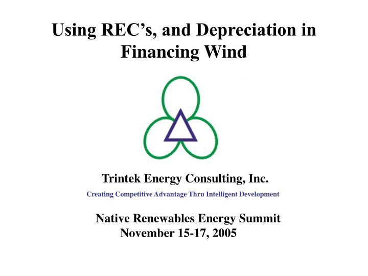 Using REC's, and Depreciation in Financing Wind
