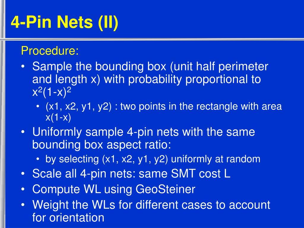 4-Pin Nets (II)