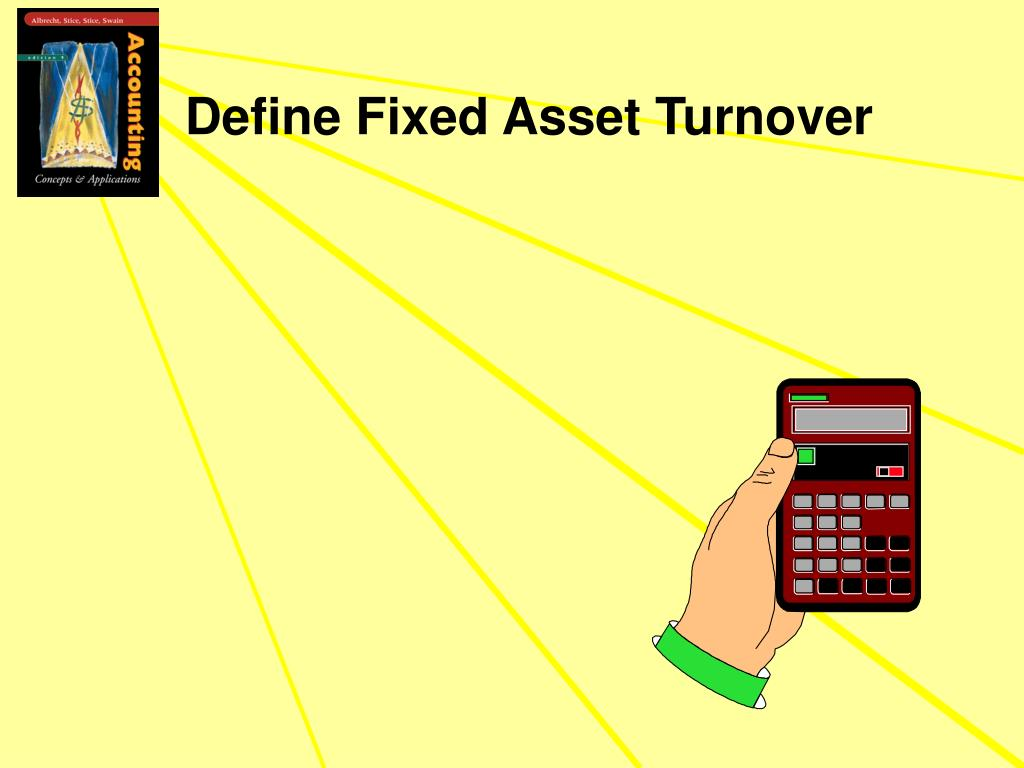 Define Fixed Asset Turnover