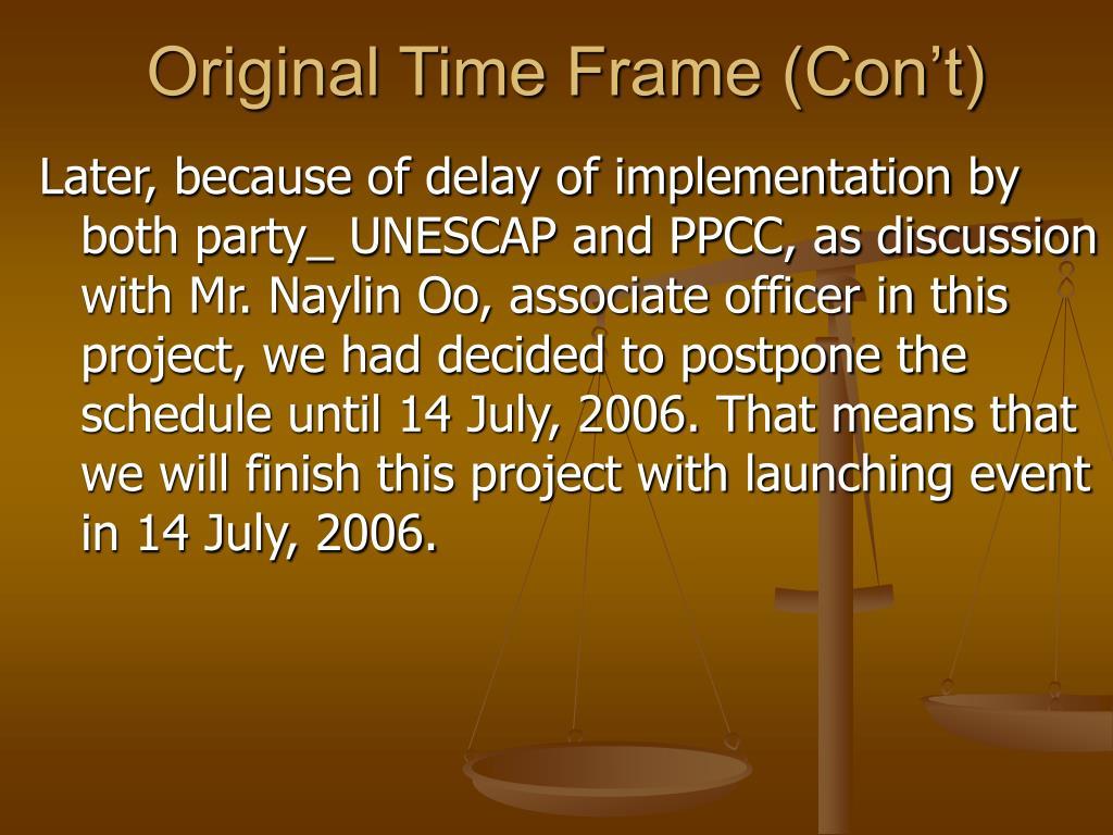 Original Time Frame (Con't)