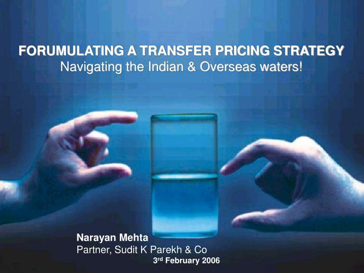 FORUMULATING A TRANSFER PRICING STRATEGY