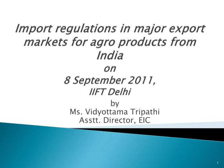 Import regulations in major export markets for agro products from India
