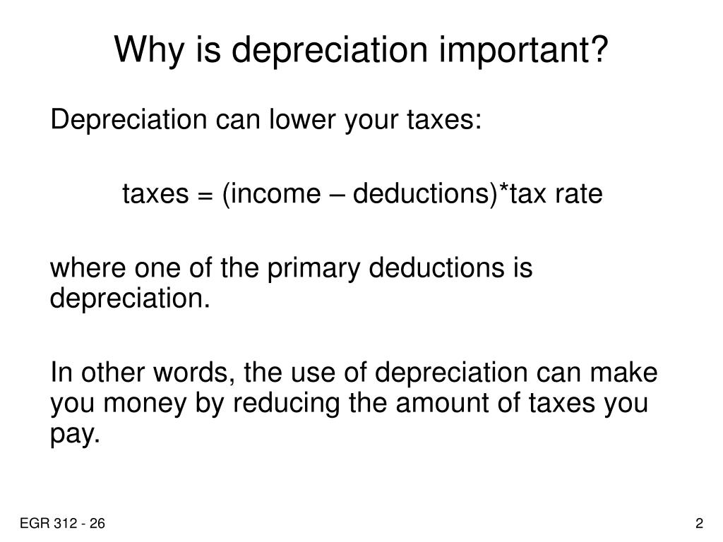 Why is depreciation important?