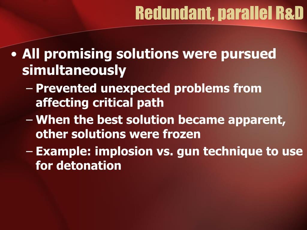 Redundant, parallel R&D
