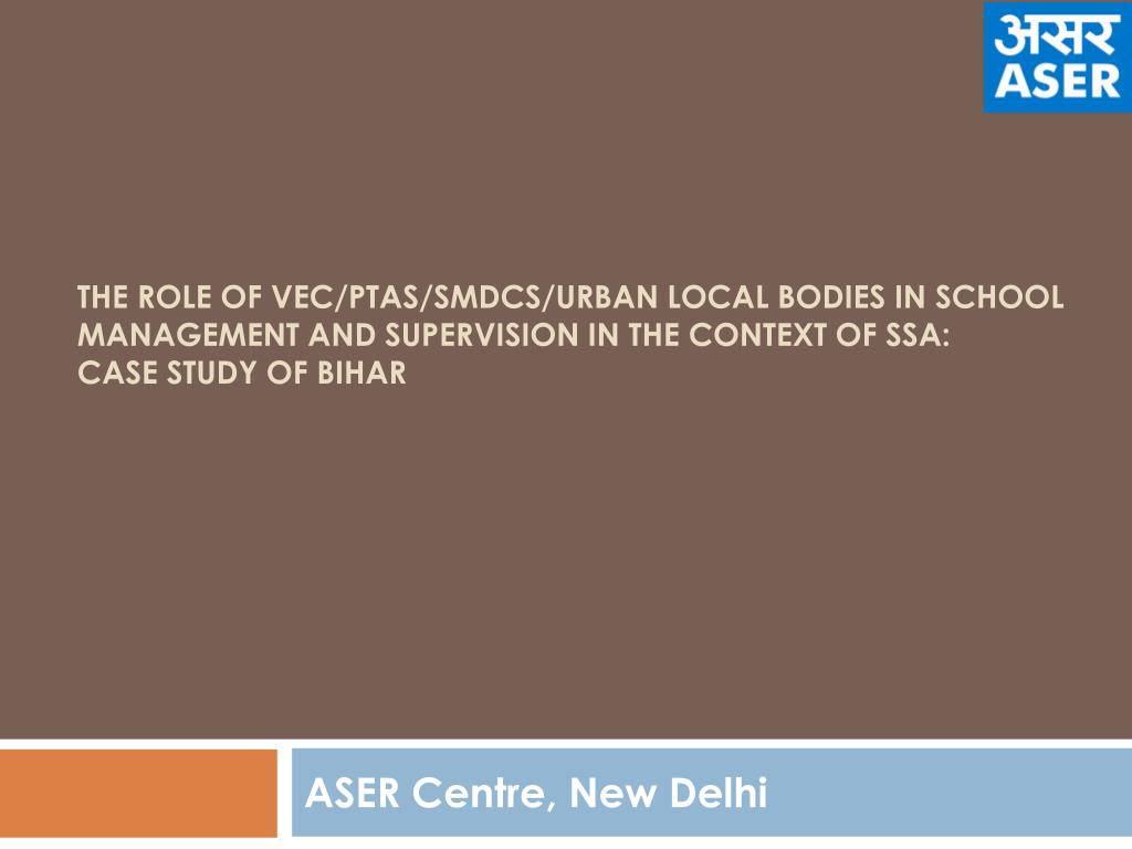 The role of VEC/PTAs/SMDCs/Urban Local Bodies in School