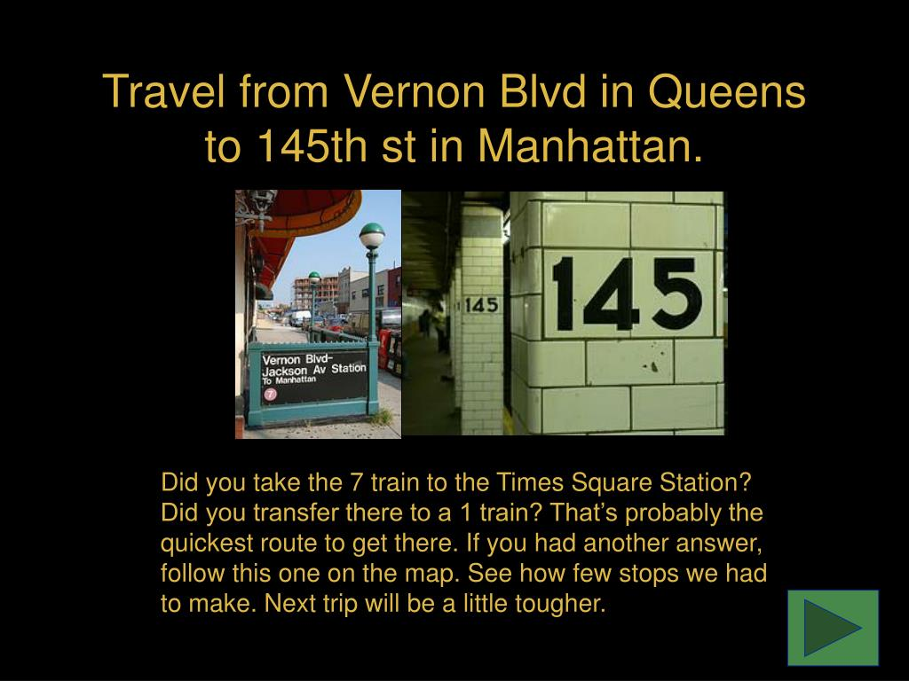 Travel from Vernon Blvd in Queens to 145th st in Manhattan.