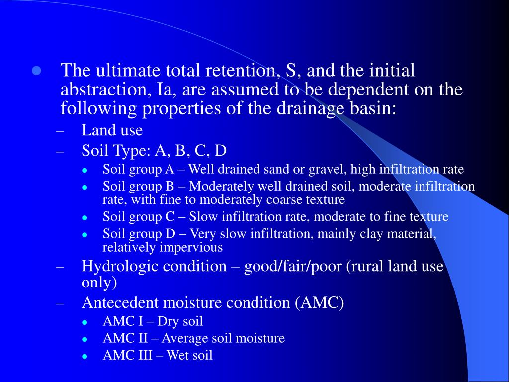 The ultimate total retention, S, and the initial abstraction, Ia, are assumed to be dependent on the following properties of the drainage basin: