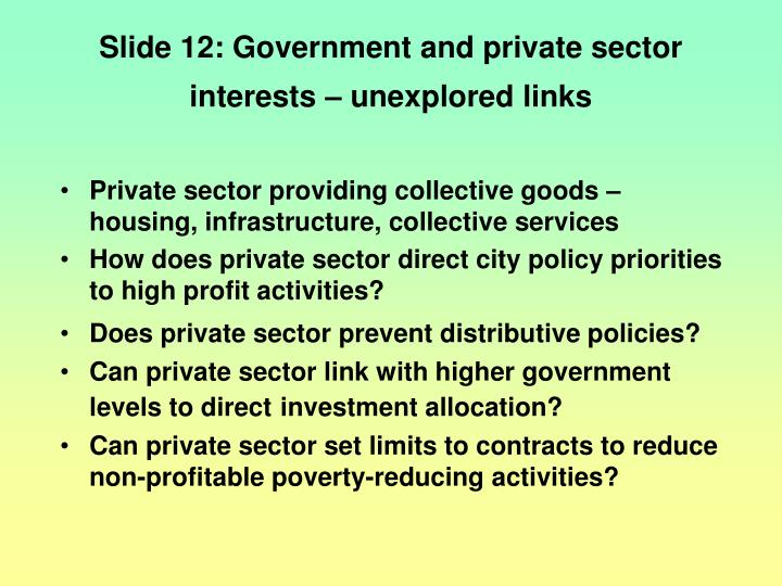 Slide 12: Government and private sector interests – unexplored links