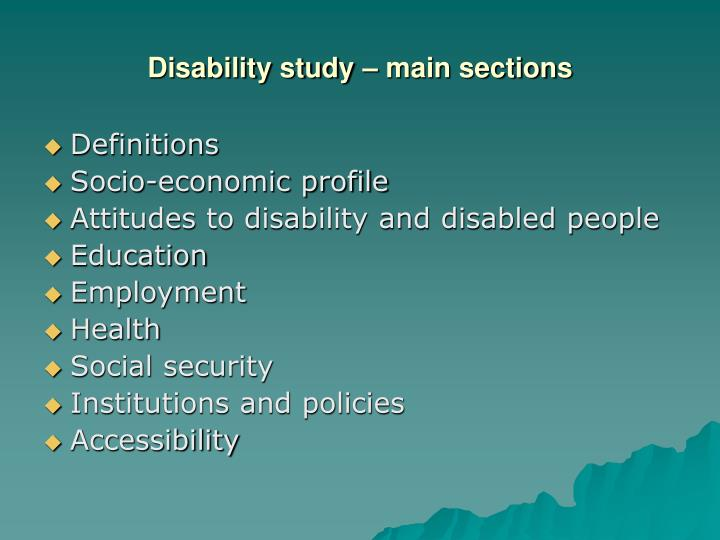 Disability study – main sections