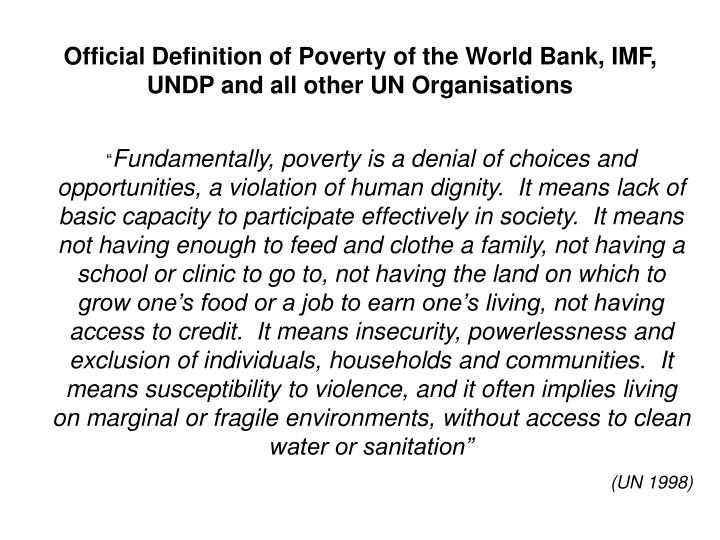 Official Definition of Poverty of the World Bank, IMF, UNDP and all other UN Organisations