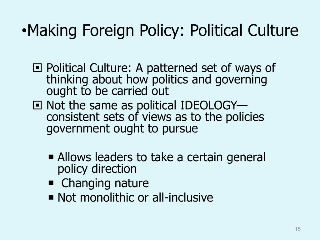 Making Foreign Policy: Political Culture