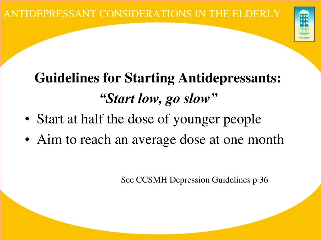 ANTIDEPRESSANT CONSIDERATIONS IN THE ELDERLY