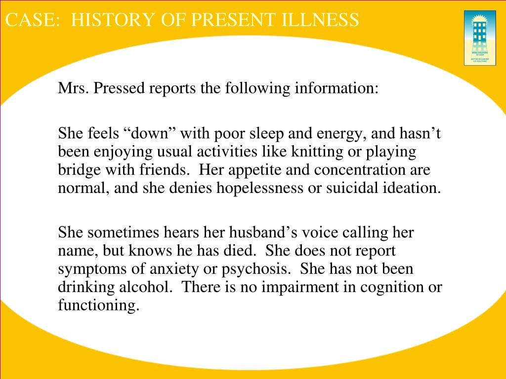 CASE:  HISTORY OF PRESENT ILLNESS