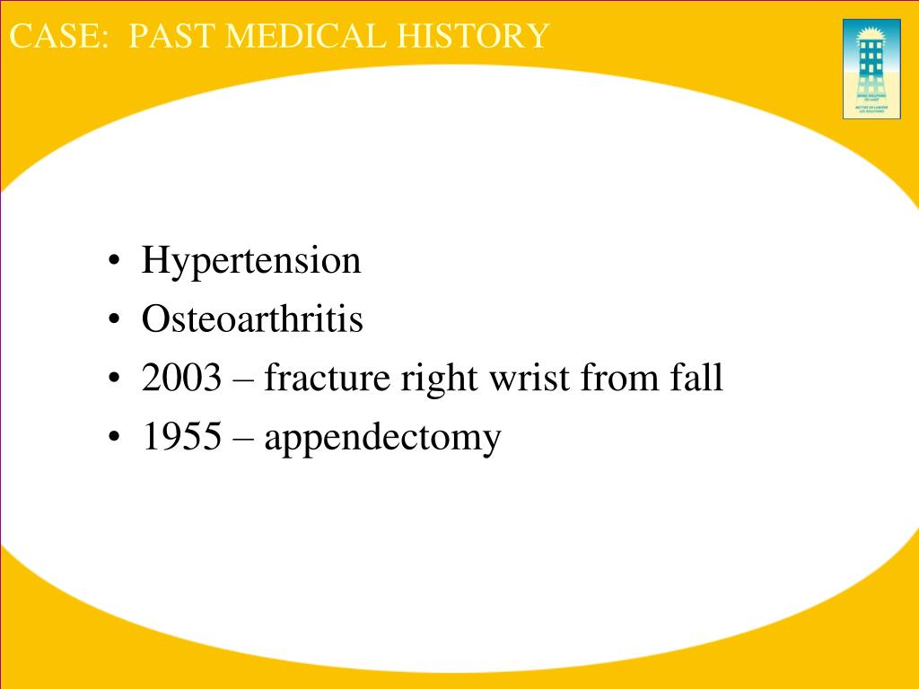CASE:  PAST MEDICAL HISTORY