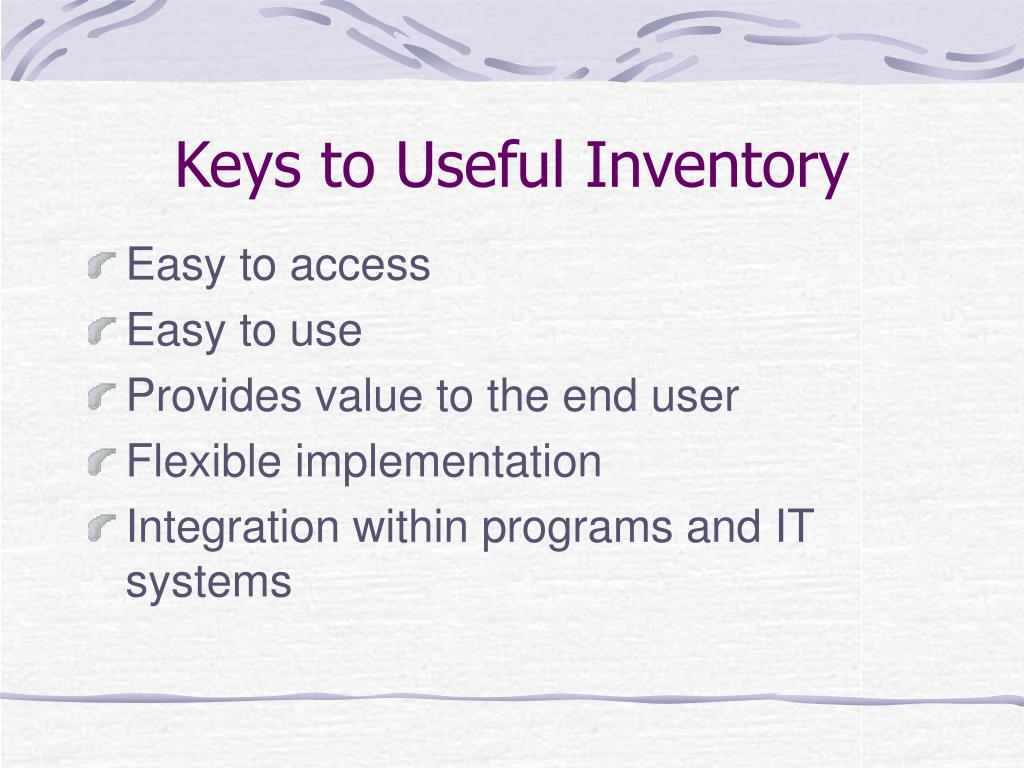 Keys to Useful Inventory