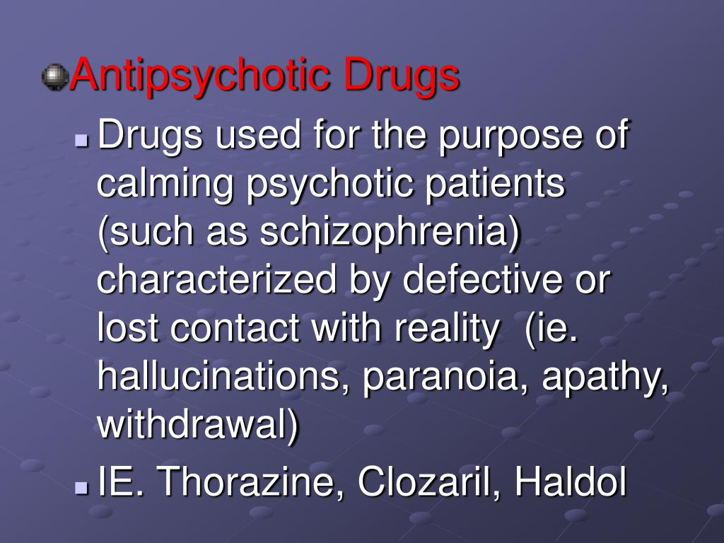 Antipsychotic Drugs
