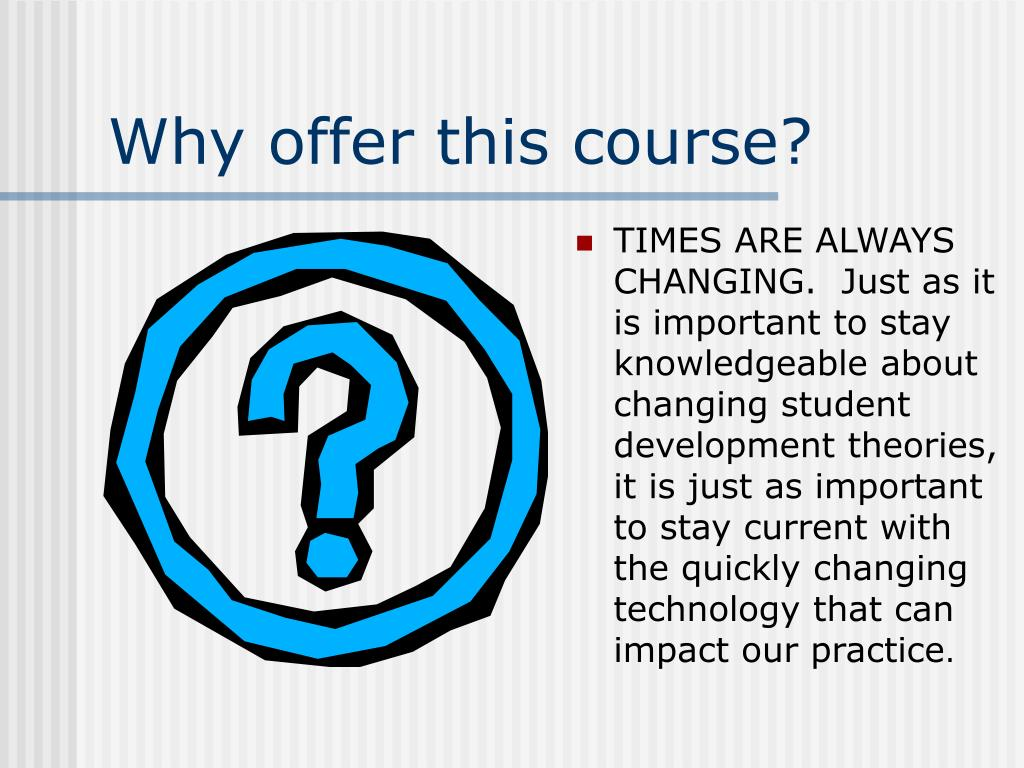 Why offer this course?