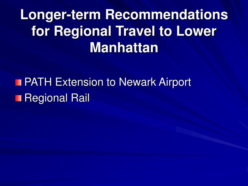 Longer-term Recommendations for Regional Travel to Lower Manhattan