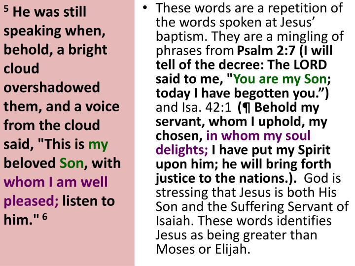 These words are a repetition of the words spoken at Jesus' baptism. They are a mingling of phrases from