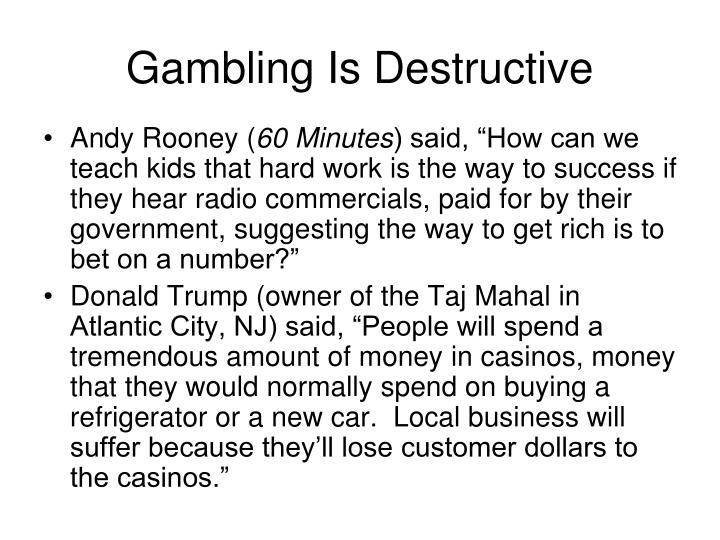 Gambling Is Destructive