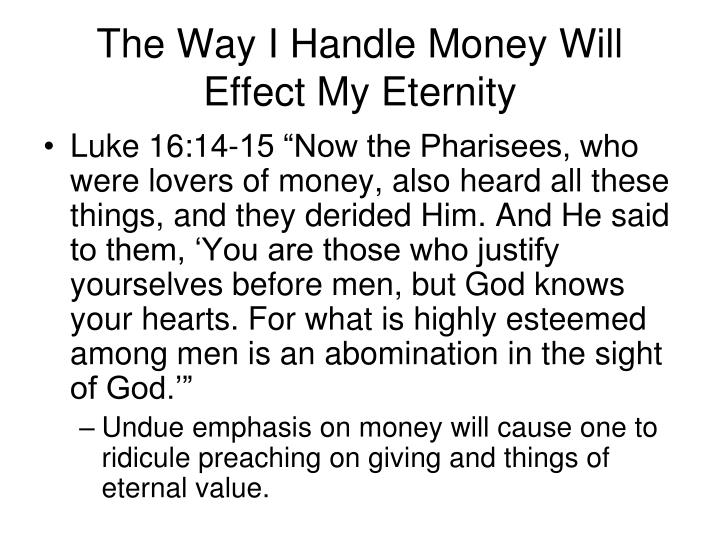 The Way I Handle Money Will Effect My Eternity