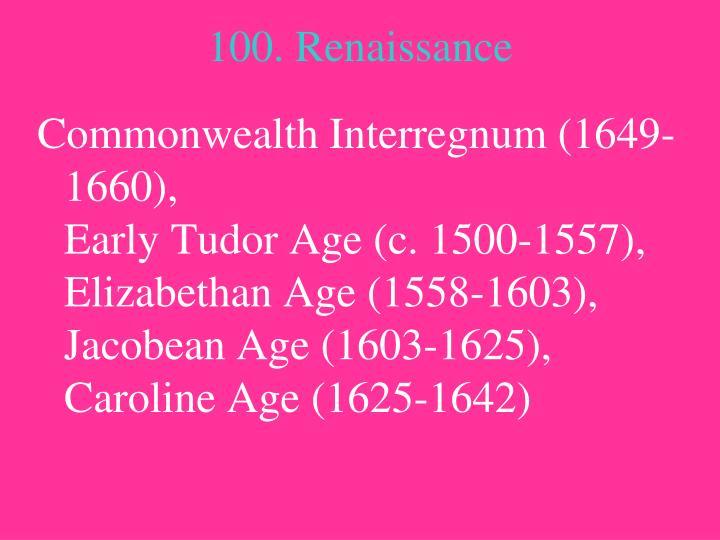 100. Renaissance