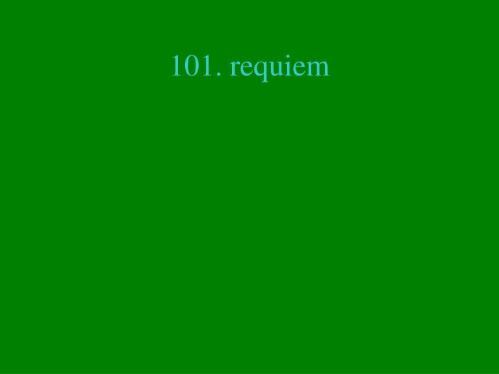 101. requiem