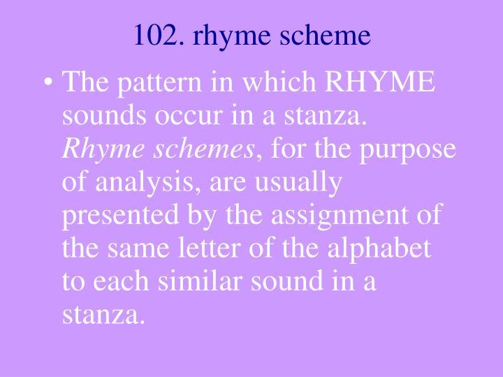 102. rhyme scheme