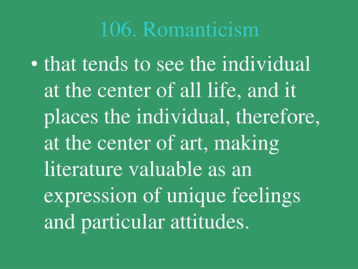 106. Romanticism