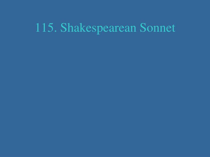 115. Shakespearean Sonnet