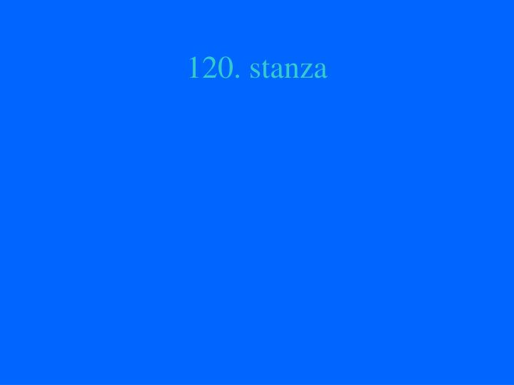 120. stanza
