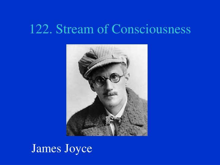 122. Stream of Consciousness